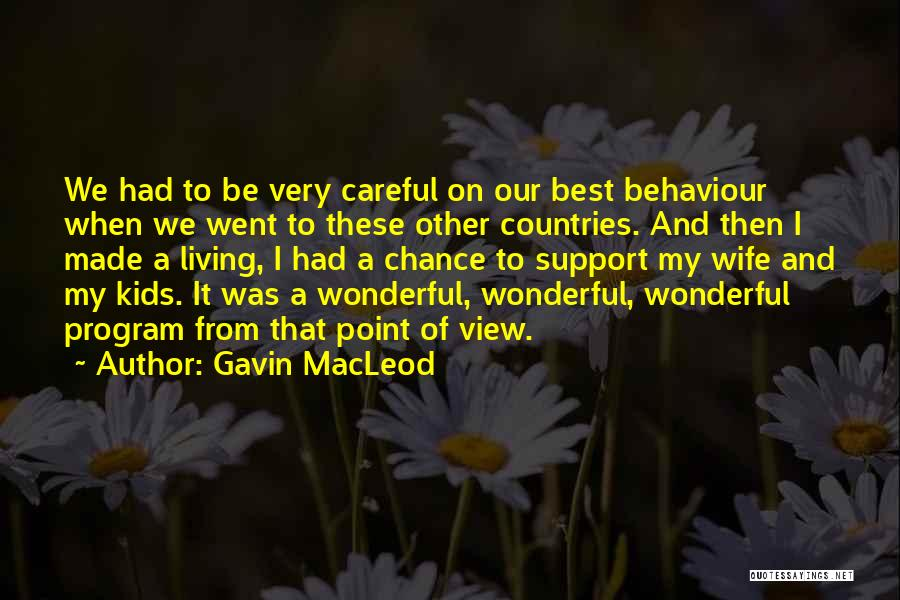 Wonderful View Quotes By Gavin MacLeod