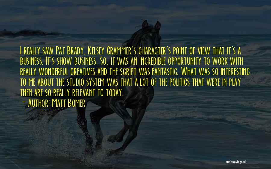 Wonderful View Quotes By Matt Bomer