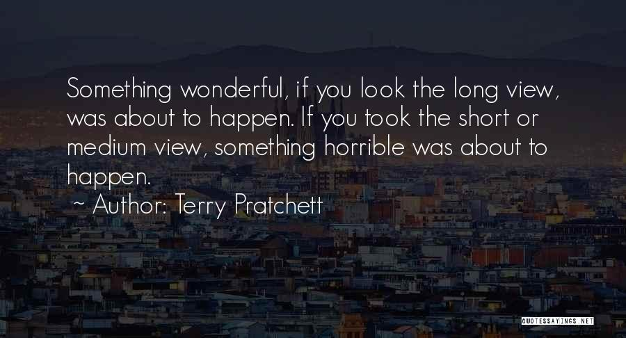 Wonderful View Quotes By Terry Pratchett