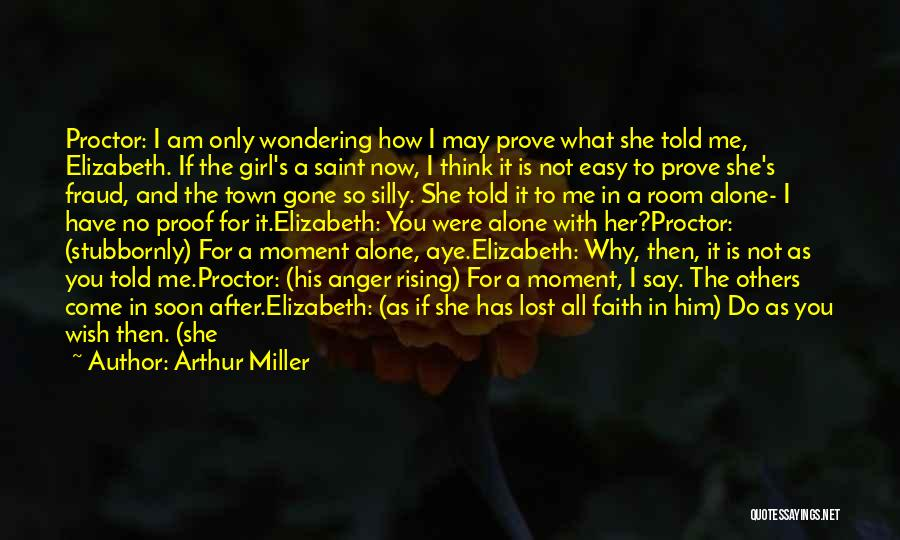 Wondering What To Do Quotes By Arthur Miller