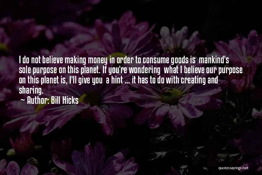 Wondering What To Do Quotes By Bill Hicks