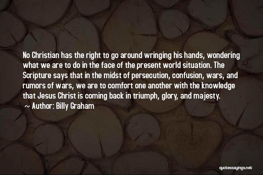 Wondering What To Do Quotes By Billy Graham