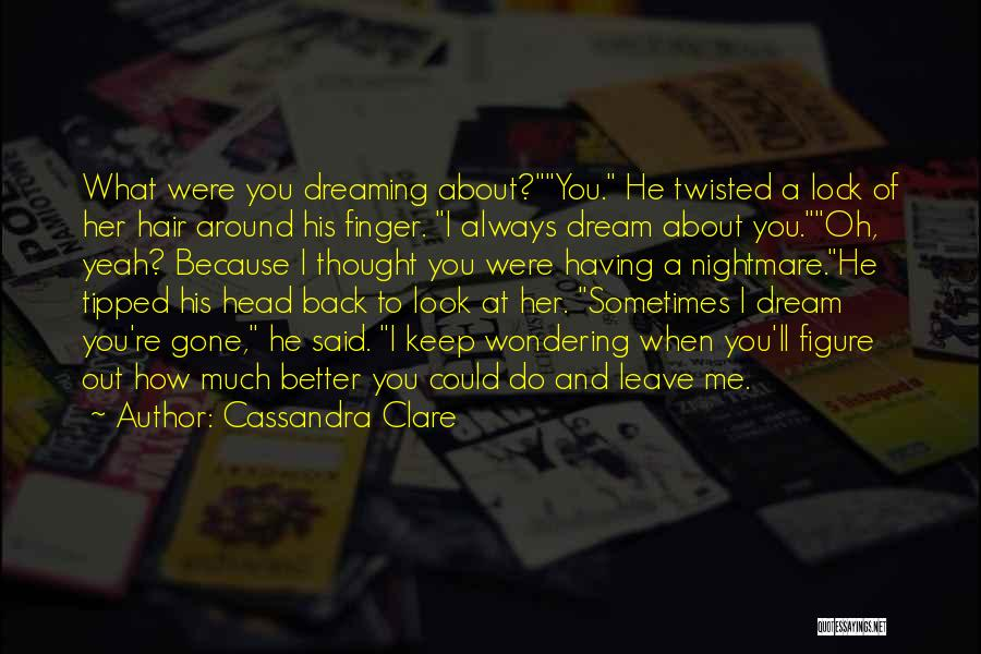 Wondering What To Do Quotes By Cassandra Clare