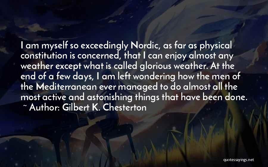 Wondering What To Do Quotes By Gilbert K. Chesterton