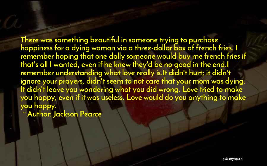 Wondering What To Do Quotes By Jackson Pearce