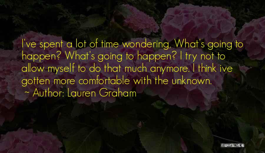 Wondering What To Do Quotes By Lauren Graham