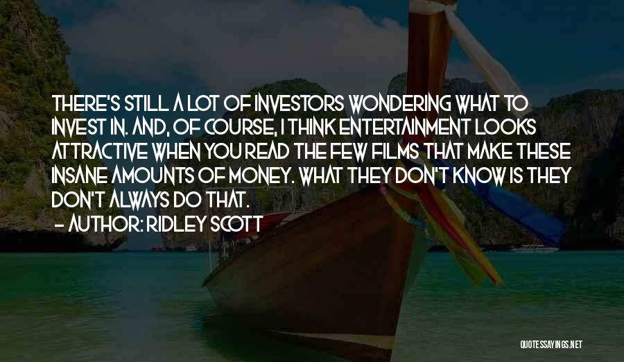 Wondering What To Do Quotes By Ridley Scott