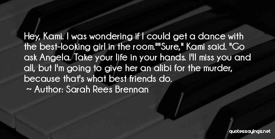 Wondering What To Do Quotes By Sarah Rees Brennan