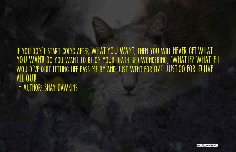 Wondering What To Do Quotes By Shay Dawkins