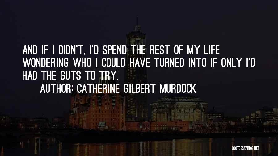 Wondering Why You Try Quotes By Catherine Gilbert Murdock