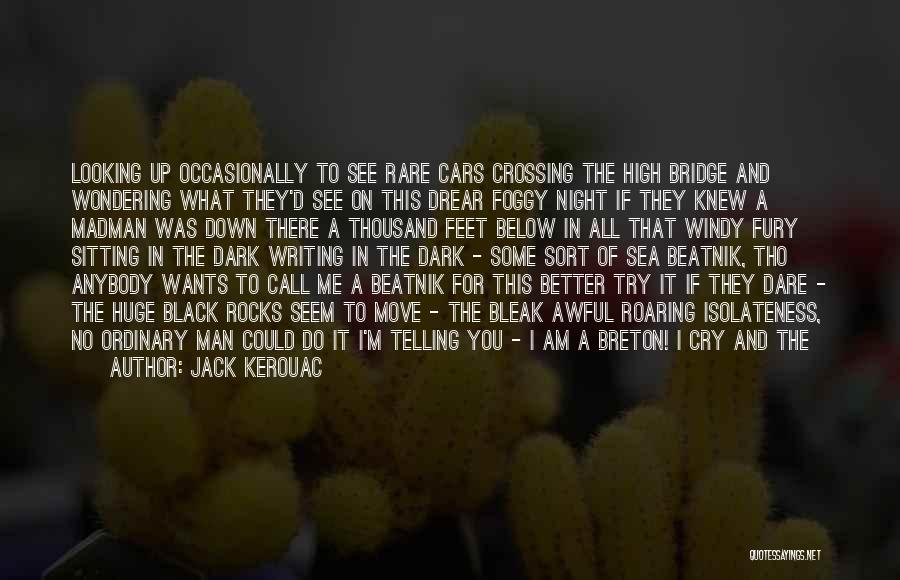 Wondering Why You Try Quotes By Jack Kerouac