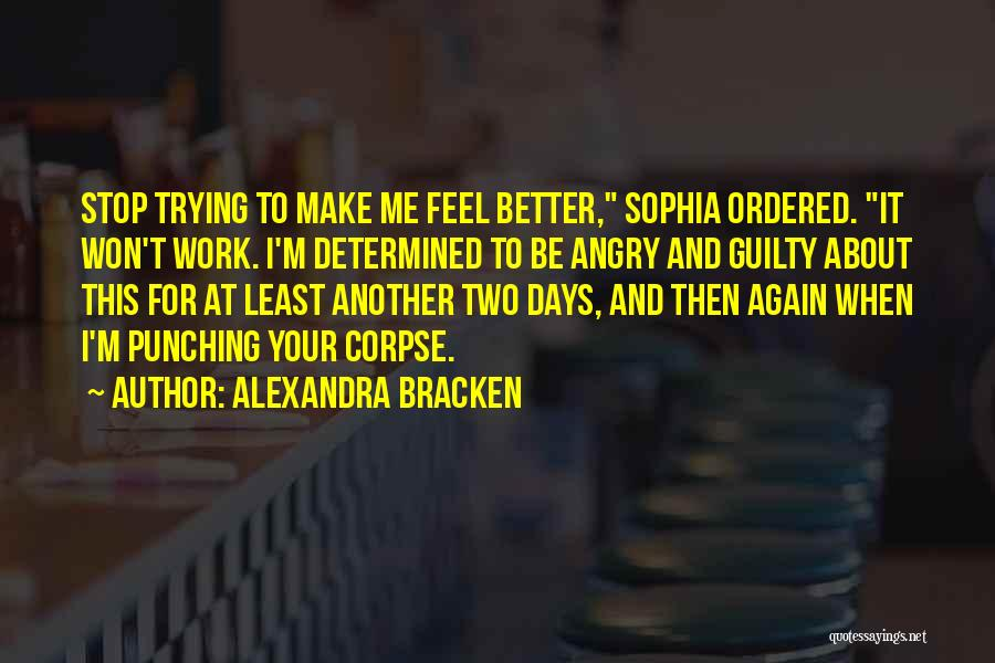 Won't Stop Trying Quotes By Alexandra Bracken