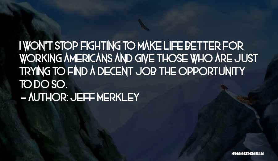 Won't Stop Trying Quotes By Jeff Merkley