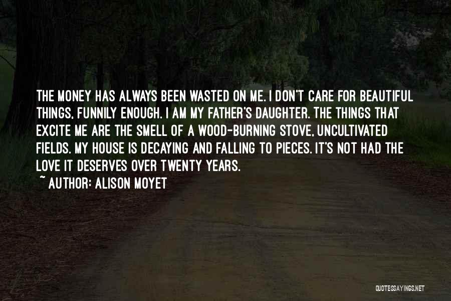Wood And Love Quotes By Alison Moyet