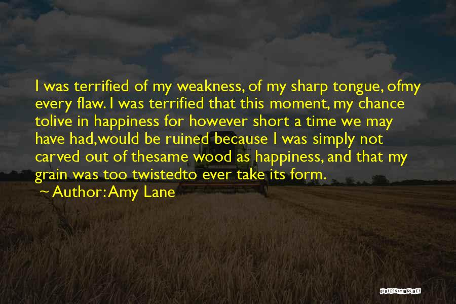 Wood And Love Quotes By Amy Lane