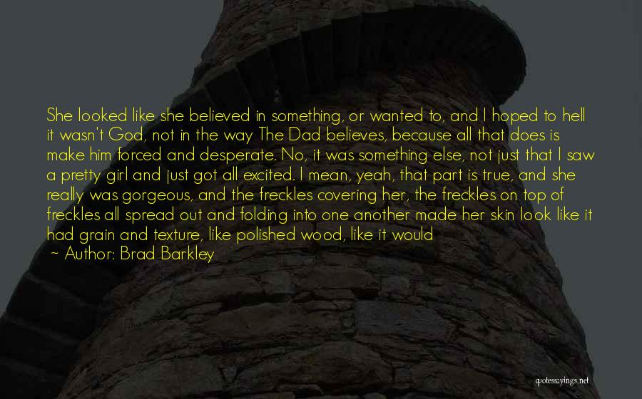 Wood And Love Quotes By Brad Barkley