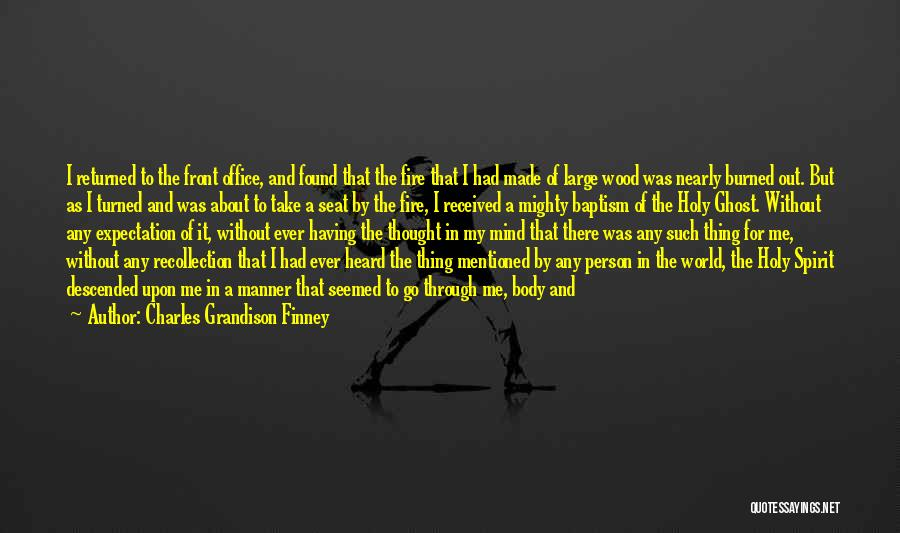 Wood And Love Quotes By Charles Grandison Finney