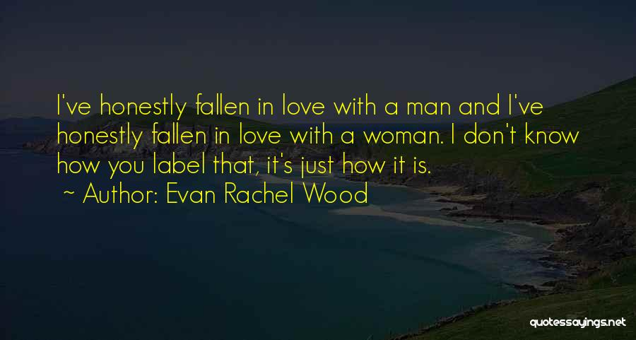 Wood And Love Quotes By Evan Rachel Wood