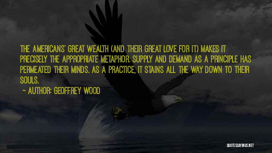 Wood And Love Quotes By Geoffrey Wood