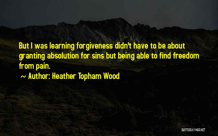 Wood And Love Quotes By Heather Topham Wood