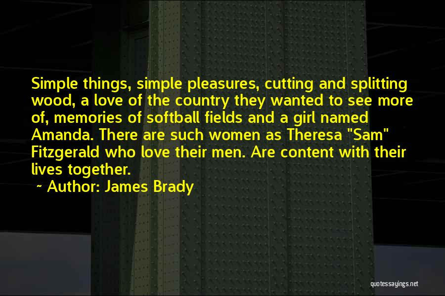 Wood And Love Quotes By James Brady