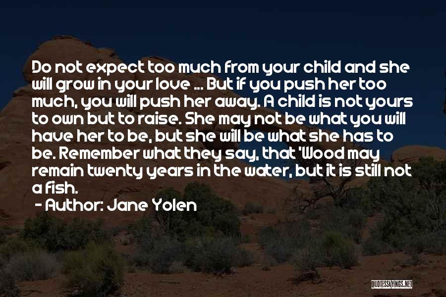 Wood And Love Quotes By Jane Yolen