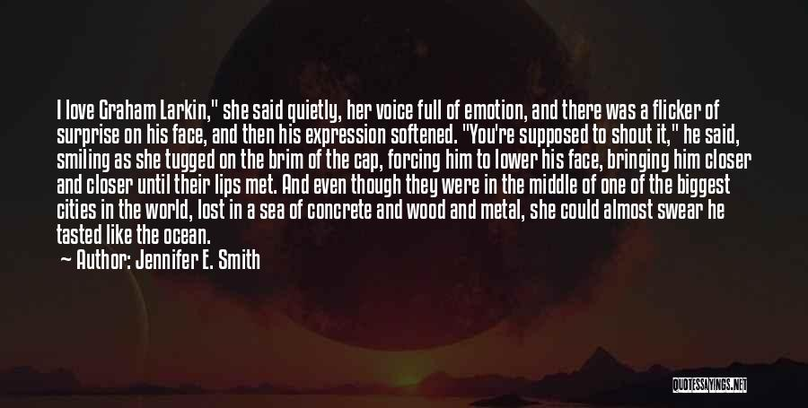Wood And Love Quotes By Jennifer E. Smith