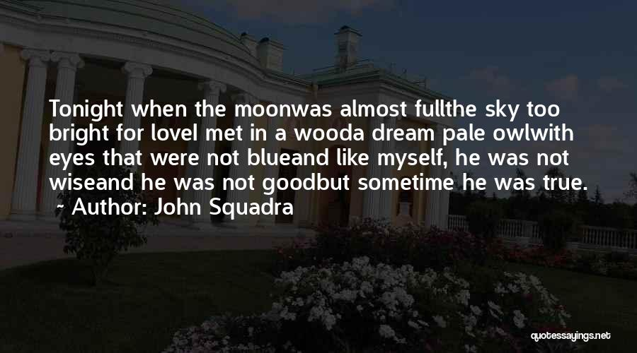 Wood And Love Quotes By John Squadra