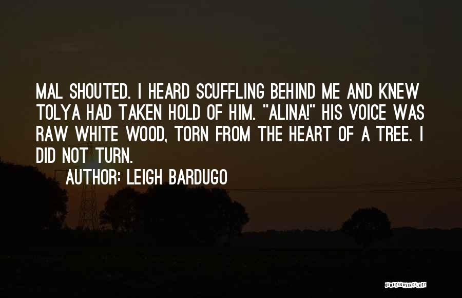 Wood And Love Quotes By Leigh Bardugo
