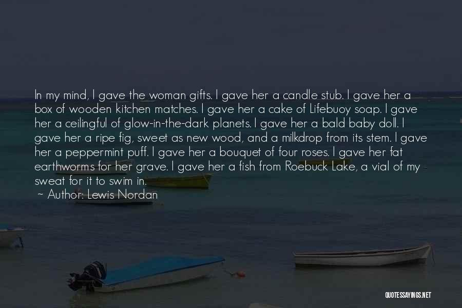 Wood And Love Quotes By Lewis Nordan