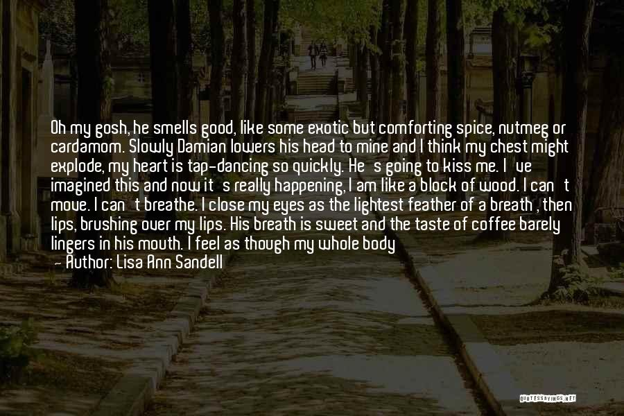Wood And Love Quotes By Lisa Ann Sandell