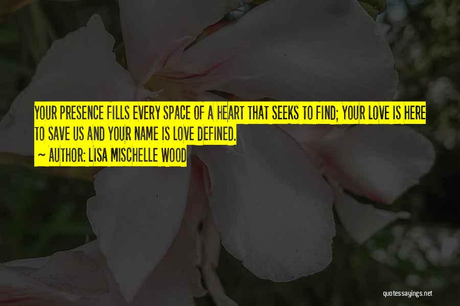 Wood And Love Quotes By Lisa Mischelle Wood