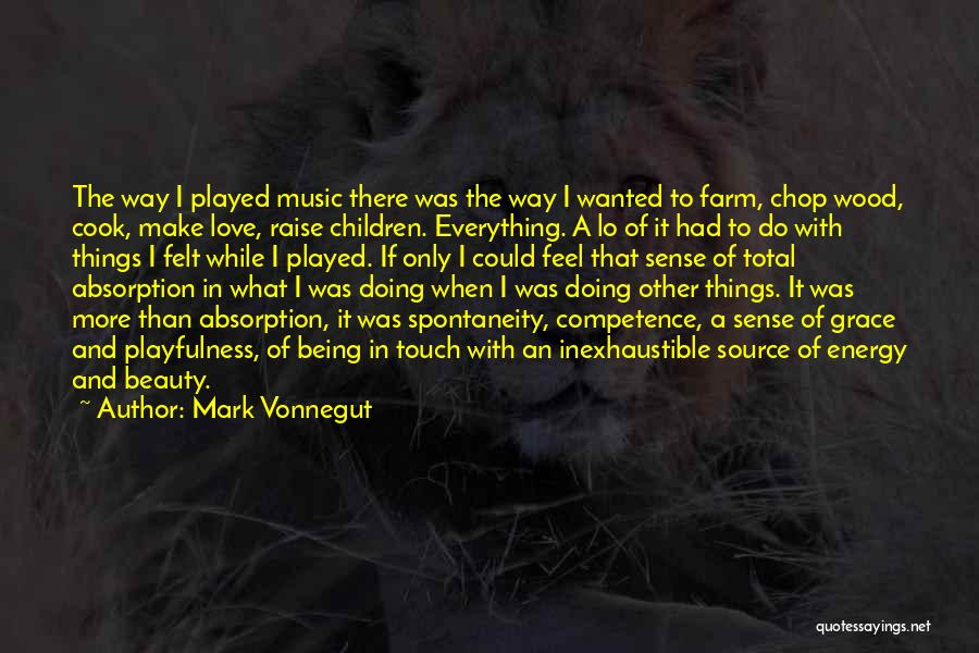 Wood And Love Quotes By Mark Vonnegut