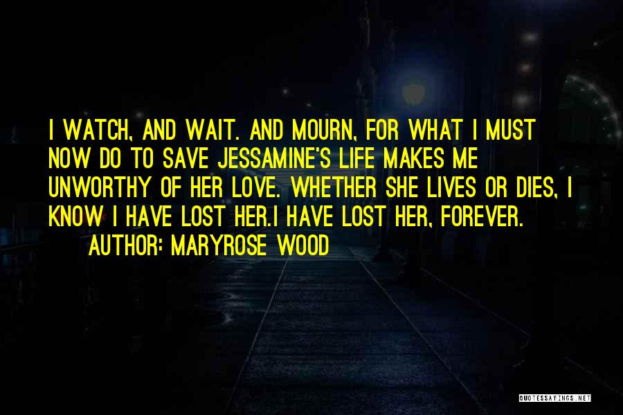 Wood And Love Quotes By Maryrose Wood