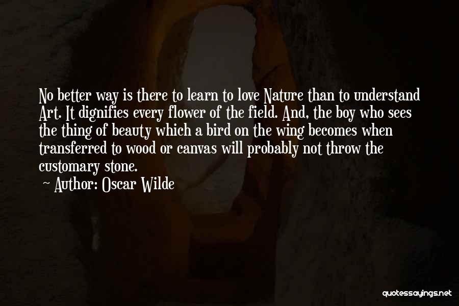 Wood And Love Quotes By Oscar Wilde