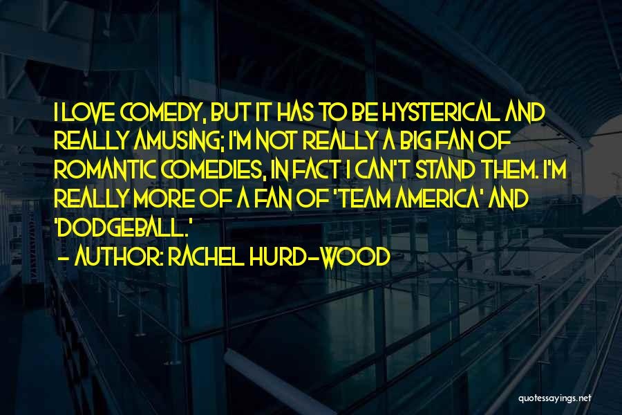 Wood And Love Quotes By Rachel Hurd-Wood