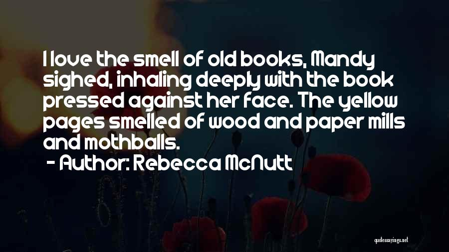 Wood And Love Quotes By Rebecca McNutt