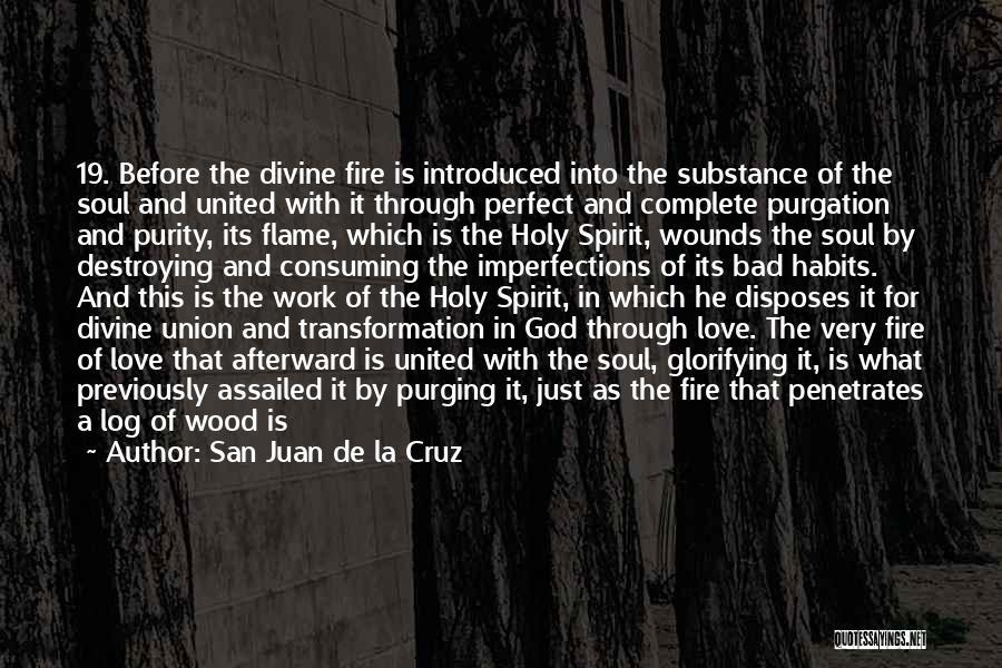 Wood And Love Quotes By San Juan De La Cruz