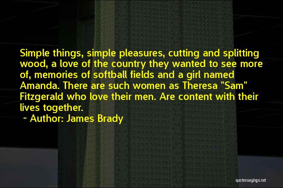 Wood Splitting Quotes By James Brady