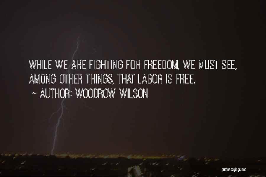 Woodrow Wilson Quotes 1087318