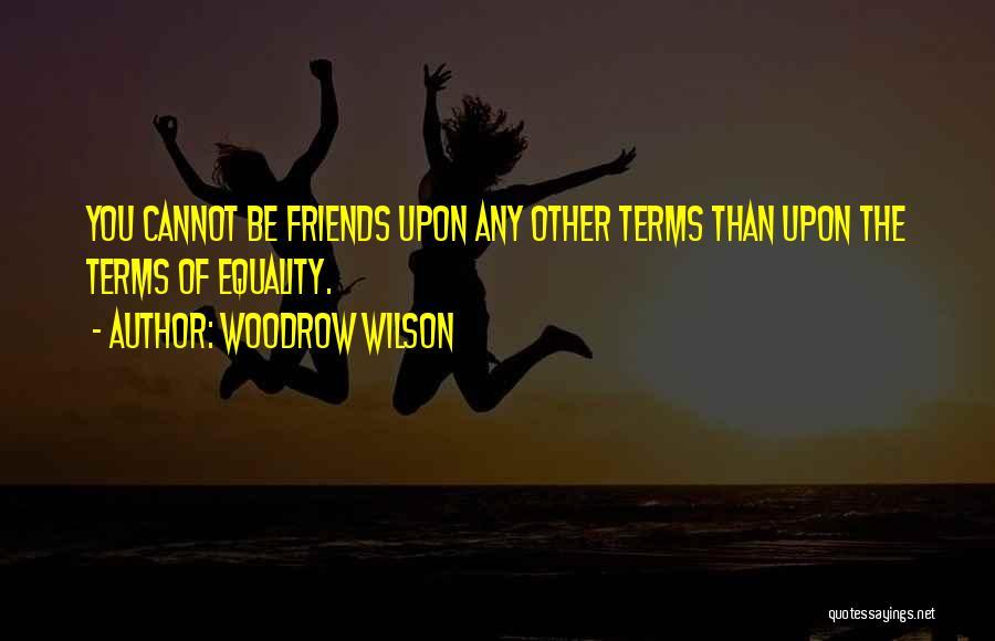 Woodrow Wilson Quotes 1206647