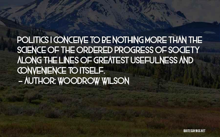 Woodrow Wilson Quotes 1225174