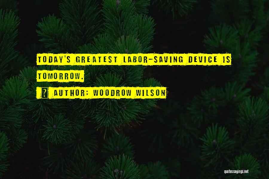 Woodrow Wilson Quotes 1420561