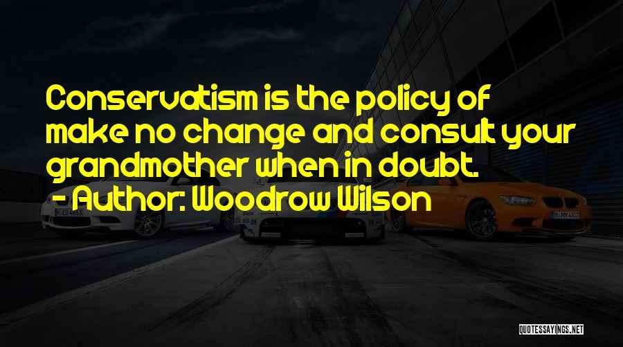 Woodrow Wilson Quotes 1476683