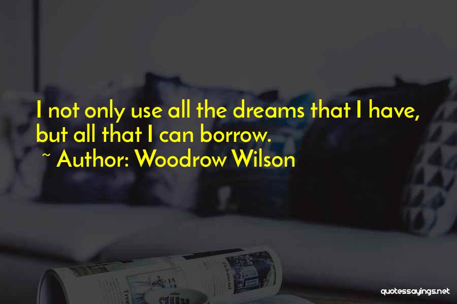 Woodrow Wilson Quotes 1795849