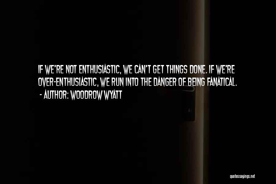 Woodrow Wyatt Quotes 1225353