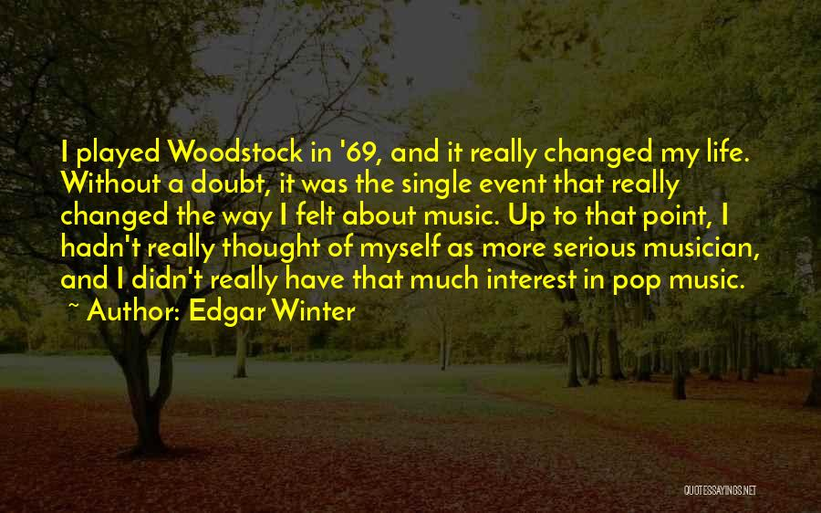 Woodstock 69 Quotes By Edgar Winter