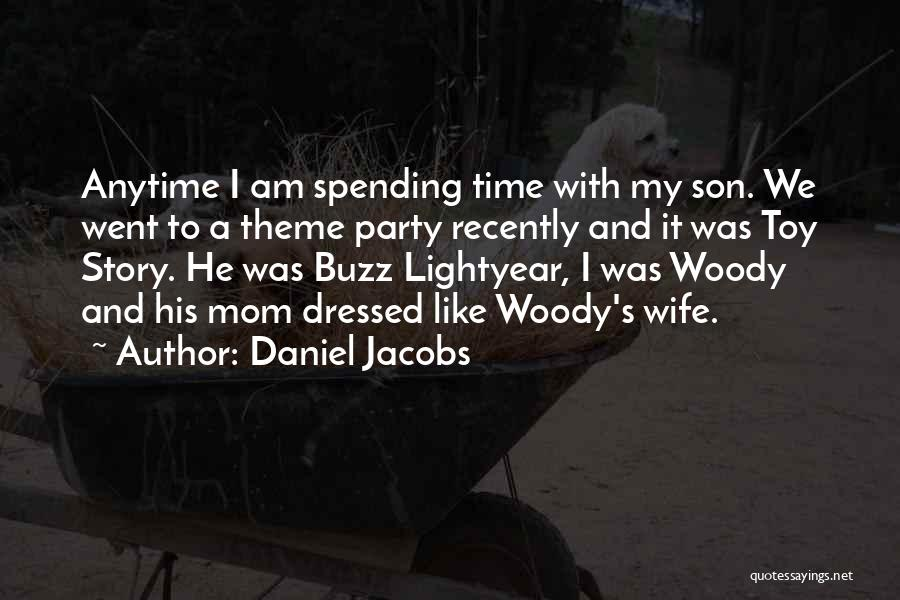 Woody Buzz Lightyear Quotes By Daniel Jacobs