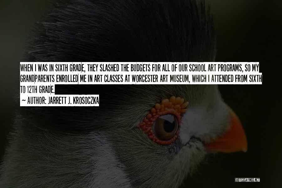 Worcester 6 Quotes By Jarrett J. Krosoczka