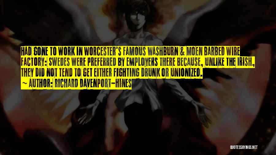 Worcester 6 Quotes By Richard Davenport-Hines
